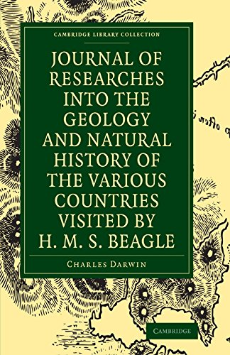 Journal of Researches into the Geology and Natural History of the Various Countries visited by H. M. S. Beagle (Cambridge Library Collection - Darwin, Evolution and Genetics) by Charles Darwin (20-Jul-2009) Paperback par Charles Darwin