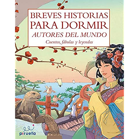 Breves historias para dormir / Short Bedtime Stories: Autores del mundo: cuentos, fabulas y leyendas / Author's of the World: Short Stories, Fables and Legends