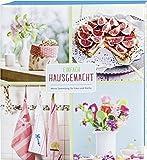 Einfach Hausgemacht: Meine Sammlung für Haus und Küche