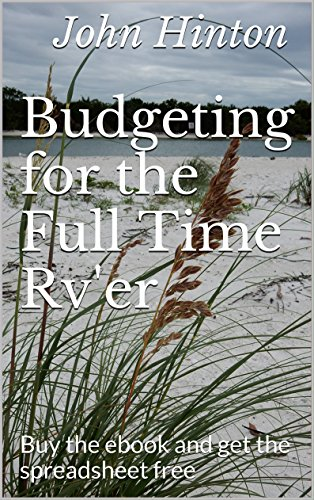 Budgeting for the Full Time Rv'er: Buy the ebook and get the spreadsheet free Descargar PDF