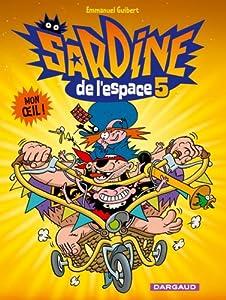 """Afficher """"Sardine de l'espace n° 5 Mon oeil !"""""""