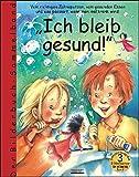 Ich bleib gesund!: Sammelband enthält die Bilderbücher: Die Zahnputzfee; Bert, der Gemüsekobold; Immuno - Bärbel Spathelf