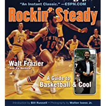 Rockin' Steady: A Guide to Basketball & Cool Reprint Edition by Frazier, Walt, Berkow, Ira (2013) Taschenbuch