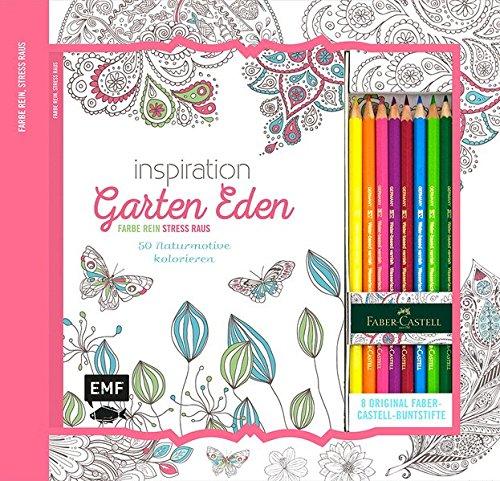 Preisvergleich Produktbild Kreativ-Set Farbe rein, Stress raus: Inspiration Garten Eden: 50 Naturmotive kolorieren: Buch mit 64 Seiten und 8 Faber-Castell-Buntstiften (Buch plus Material)