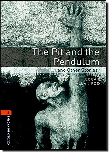 Oxford Bookworms Library: Level 2:: The Pit and the Pendulum and Other Stories: 700 Headwords (Oxford Bookworms ELT)
