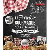 La France Gourmande 100% Terroirs - avec Pari fermier