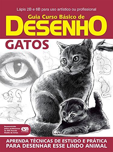 Guia Curso Básico de Desenho - Gatos (Guia Curso de Desenho Livro 1) (Portuguese Edition) por On Line Editora