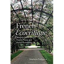 French Ecocritique: Reading French Theory and Fiction Ecologically
