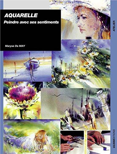 Aquarelle : Peindre avec ses sentiments par Maryse De May
