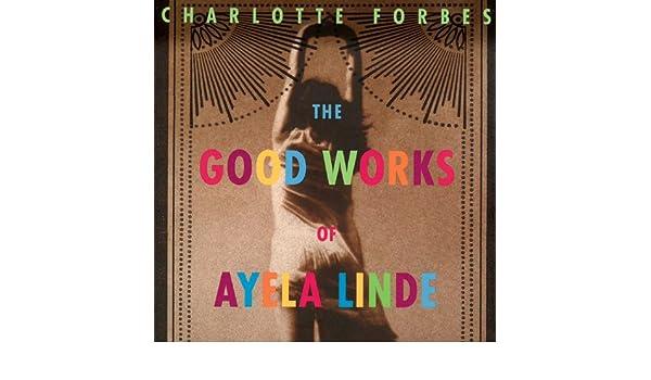 The Good Works of Ayela Linde: A Novel in Stories