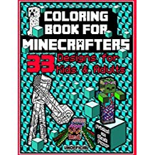 Coloring Book for Minecrafters: : 33 Designs for Kids & Adults Characters, Mobs, Zombies and Others (Printed on Black Paper): Volume 1 (Designs Coloring Book)