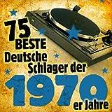 Die 75 besten Deutschen Schlager der 1970er Jahre