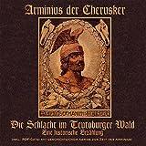 Arminius der Cherusker. Die Schlacht im Teutoburger Wald - Volker Hage