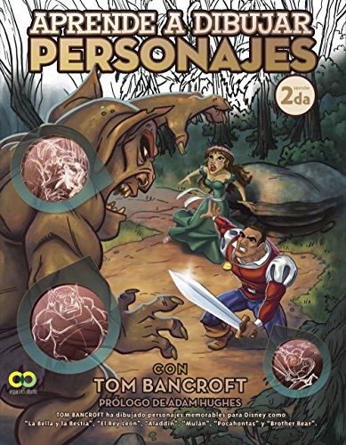 Aprender a dibujar personajes con Tom Bancroft (Espacio De Diseño) por Tom Bancroft