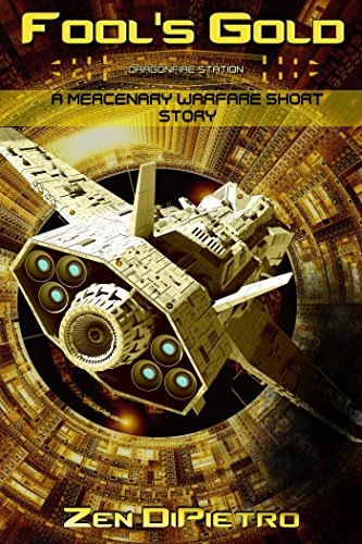 Fool's Gold (A Mercenary Warfare Short Story): A Dragonfire Station Series