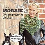 CraSy Mosaik - Dreieckstücher stricken - Mit Trage-Guide & Online-Videos zur Stricktechnik - Deutsche Ausgabe