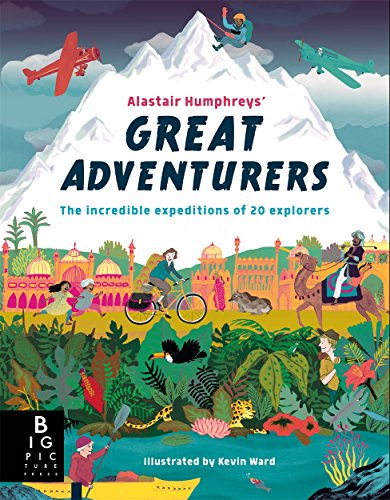 Alastair Humphrey's Great Adventurers por Alastair Humphreys
