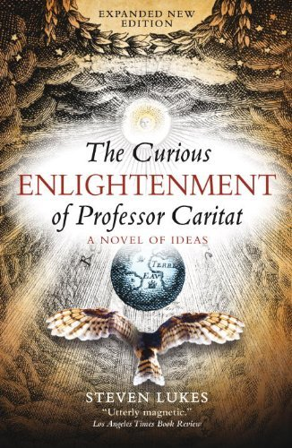 The Curious Enlightenment of Professor Caritat: A Novel of Ideas by Steven Lukes (2009-07-13)