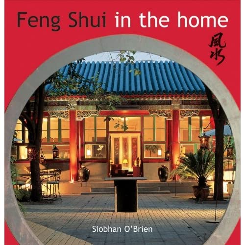 Feng Shui in the Home: Creating Harmony in the Home by Siobhan and Brett Boardman O'Brien (2002-08-02)