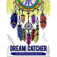 Dream Catcher Coloring Book For Adults: Native American Dreamcatcher & Feather Designs for all ages