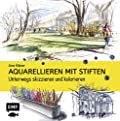 Aquarellieren mit Stiften - Unterwegs skizzieren und kolorieren