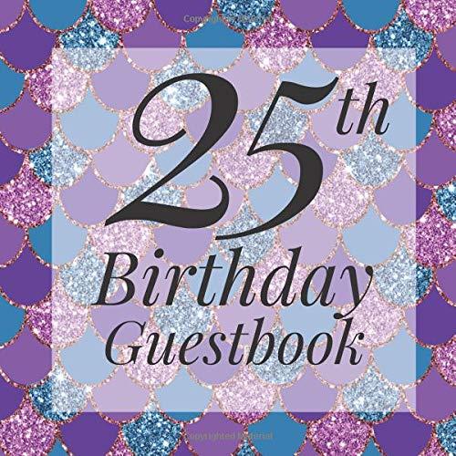 ook: Glitter Mermaid Scales Under The Sea Pink Purple Guest Book  - Elegant 25 Birthday Wedding Anniversary Party Signing Message ... Keepsake Present - Special Memories Ideas ()