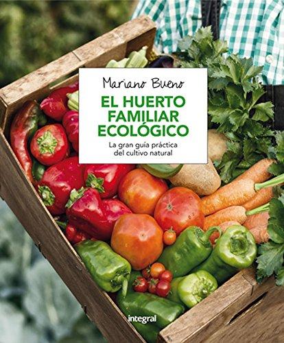 El huerto familiar ecológico (CULTIVOS) por MARIANO BUENO BOSCH