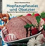 Hopfazupfasalat und Obatzter: Bayrische Spezialitäten und Schmankerl