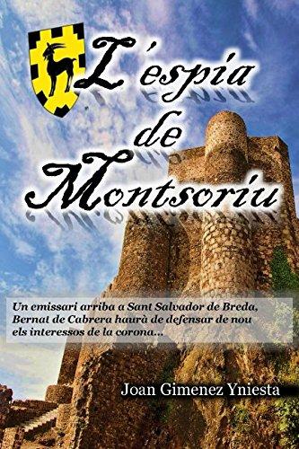 L'espia de Montsoriu: Memòries del Vescomtat de Cabrera