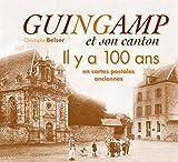 Guingamp et son canton il y a 100 ans