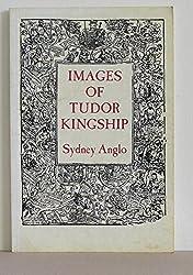 Images of Tudor Kingship