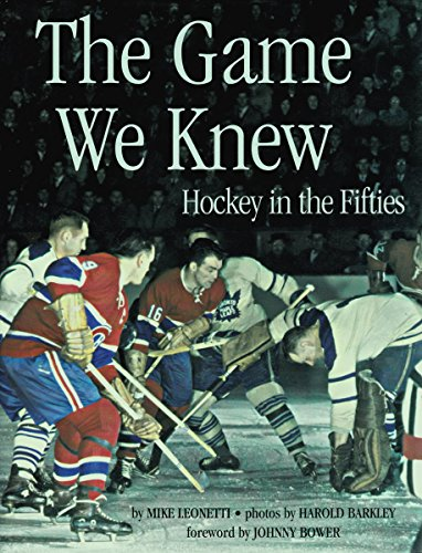The Game We Knew: Hockey in the Fifties por Mike Leonetti