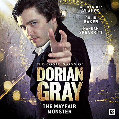 The Confessions of Dorian Gray - The Mayfair Monster