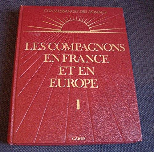 Connaissances des Hommes : Les Compagnons en France et en Europe par Gérard de Crancé