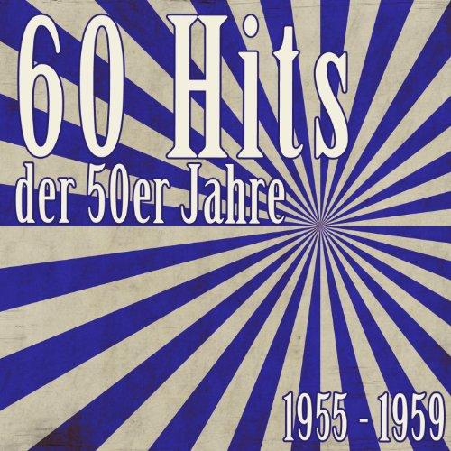 60 Hits der 50er Jahre - 1955 ...