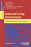 Enhanced Living Environments: Algorithms, Architectures, Platforms, and Systems (Lecture Notes in Computer Science Book 11369) (English Edition)