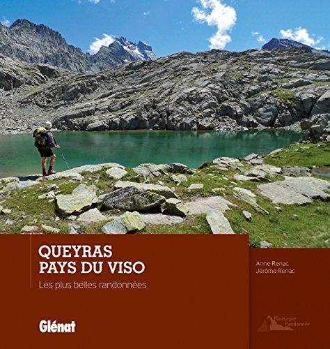 Queyras - Pays du Viso: Les plus belles randonnées par Jérôme Renac