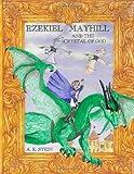 EZEKIEL MAYHILL and the Crystal of God