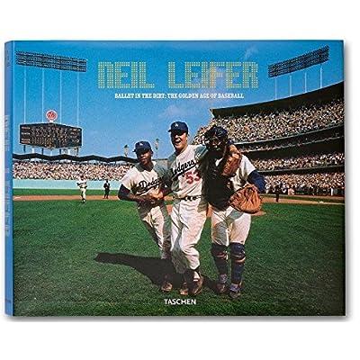 Neil Leifer : Ballet in the dirt: the golden age of baseball