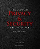 The Complete Privacy & Security Desk Reference: Volume I: Digital