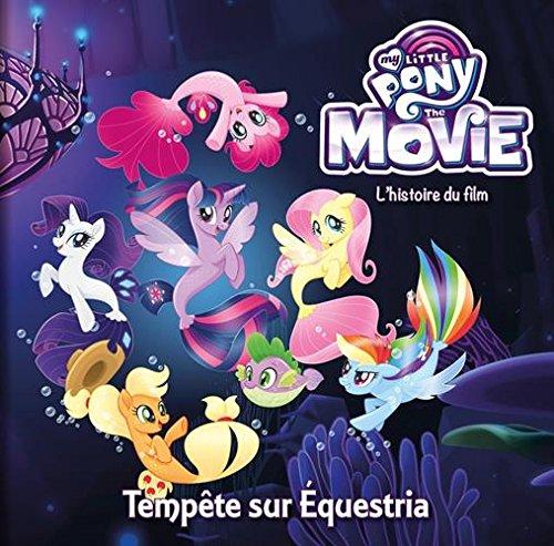 My Little Pony Movie - L'histoire du film - Album souple