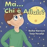 Ma...Chi è Allah?: (Libro islamico per bambini)