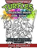 Teenage Mutant Ninja Turtles Coloring Book for Kids: Coloring All Your Favorite Teenage Mutant Ninja Turtles Characters