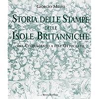Storia delle stampe delle isole britanniche. Dal secolo XVI al