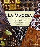 La Madera: El mundo del trabajo de la madera y la talla en madera (Formato grande)