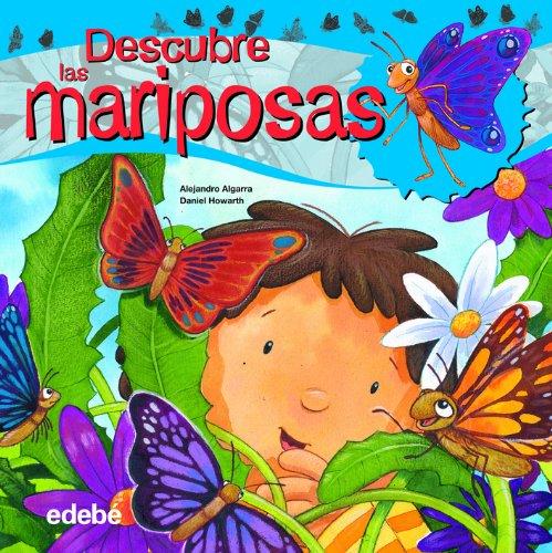 Descubre el mundo de las MARIPOSAS (Libros de conocimientos) por Alejandro Algarra Pujante