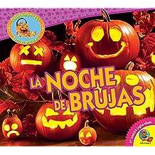 La Noche de Brujas (Halloween) (Celebremos Las Fechas Patrias / Let's Celebrate American Holidays)