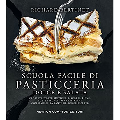 Scuola Facile Di Pasticceria Dolce E Salata (Enewton Manuali E Guide)