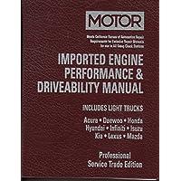 Motor Imported Engine Performance and Driveability Manual 1998-2001: Includes Light Trucks, Acura, Daewoo, Honda, Hyundai, Infiniti, Isuzu, Kia, Lexux Mazda : Professional Service Trade Edition - 1998 Honda Acura