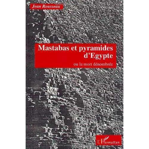 Mastabas et pyramides d'Egypte, ou, La mort dénombrée